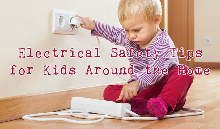 Protecting Your Kids – 10 Electrical Safety Tips for Homeowners